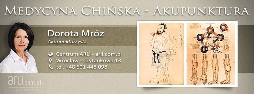 Medycyna Chińska - Akupunktura - Dorota Mróz - Centrum ARLI, Wrocław - Czytankowa 13, tel.+48. 601 448 098