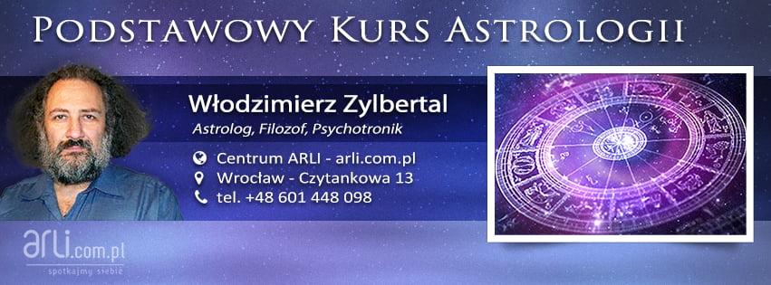 Podstawowy Kurs Astrologii - mgrWłodzimierz Zylbertal, astrolog, filozof, psychotronik - Centrum ARLI, Wrocław - Czytankowa 13, tel.+48. 601 448 098