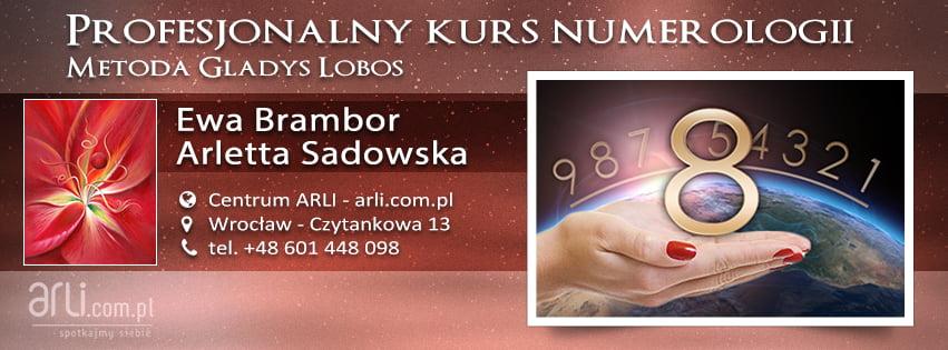 Profesjonalny kurs numerologii - Ewa Brambor, Arletta Sadowska - Centrum ARLI, Wrocław - Czytankowa 13, tel.+48. 601 448 098