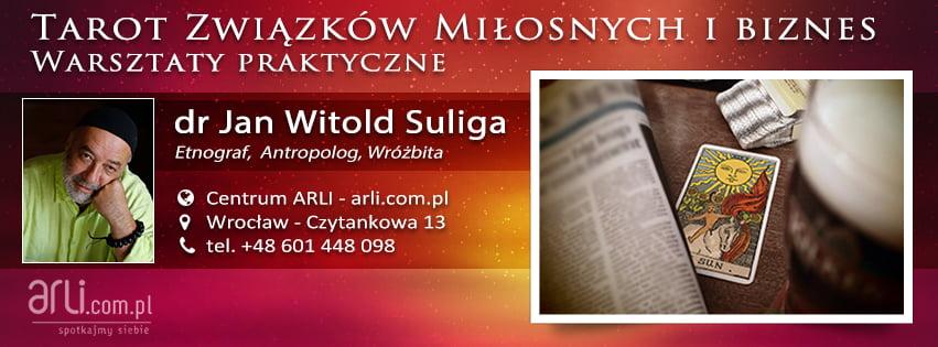 Biznes Tarot, Tarot związków miłosnych - Warsztaty - Jan Witold Suliga - Centrum ARLI, Wrocław - Czytankowa 13, tel.+48. 601 448 098