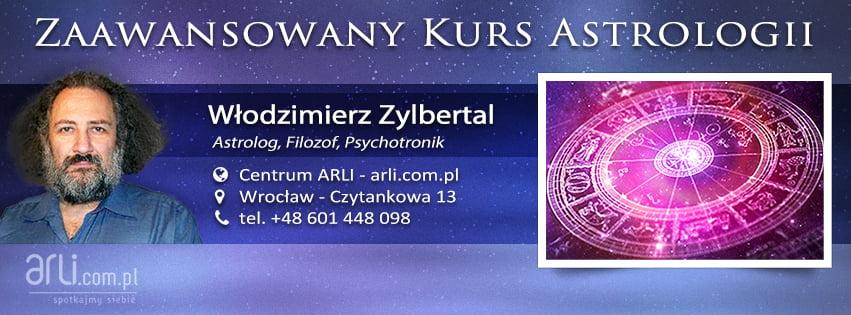 Zaawansowany Kurs Astrologii - mgrWłodzimierz Zylbertal, astrolog, filozof, psychotronik - Centrum ARLI, Wrocław - Czytankowa 13, tel.+48. 601 448 098